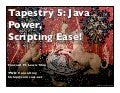 Tapestry 5: Java Power, Scripting Ease