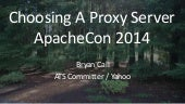 Choosing A Proxy Server - Apachecon 2014