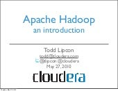 Apache Hadoop an Introduction - Tod...