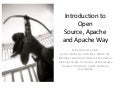 Introduction to Open Source, Apache and Apache Way