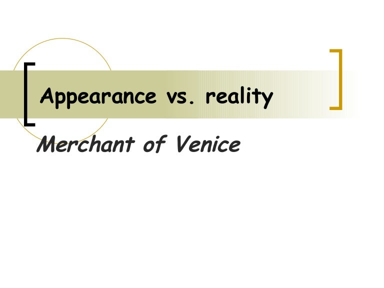 Write an analysis of the theme appearance vs. reality..?