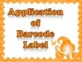 Application of barcode label