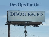 DevOps for the Discouraged