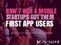 How to Get Your First Web and Mobile App Users