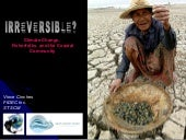 IRREVERSIBLE? Climate Change,  Fish...