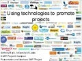 Using technologies to promote projects