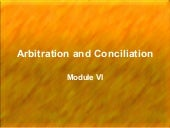 Arbitration And Conciliation  Mod7