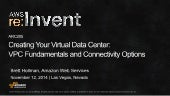 (ARC205) Creating Your Virtual Data Center: VPC Fundamentals and Connectivity Options | AWS re:Invent 2014