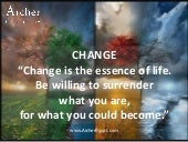 Change is the essence of life- Archer Consulting