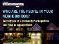 Who Are the People in Your Neighborhood? Archetypes of Community Participation and How to Engage with Them (Keynote)