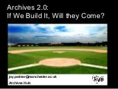 Archives 2.0: If We Build It, Will ...
