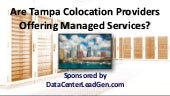 Are Tampa Colocation Providers Offering Managed Services? (SlideShare)