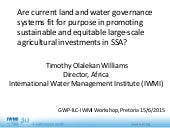 Are current land and water governance systems fit for purpose in promoting sustainable and equitable large scale agricultural investments in SSA?