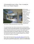 A remarkable decision to enjoy – buy or locating the best luxury property singapore