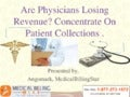 Are physicians losing revenue concentrate on patient collections