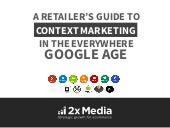 Retailers' Guide to Context Marketing in the Google Age