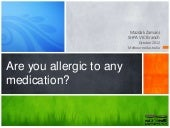 Are you allergic to any medication?