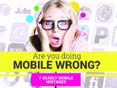 7 Deadly Mobile Mistakes We Make