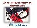 Is Your Business Ready for Health Care Reform in 2014?