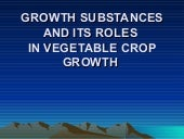 GROWTH SUBSTANCES AND ITS ROLES IN...