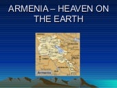 Armenia –a heaven on the earth