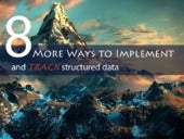 8 More Ways to Implement and track structured data