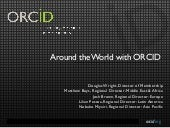 Around the World with ORCID (D. Wright, M. Buys, J. Brown, L. Pessoa, N. Miyairi)