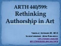 ARTH 440/599 Rethinking Authorship in Art
