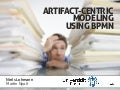 Artifact-centric modeling using BPMN