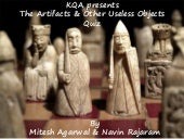 2014 KQA Artifacts Quiz by Mitesh A...