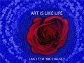 Art Is Like Life