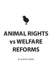 Animal Rights vs Welfare Reforms Re...