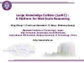 Large Knowledge Collider (LarKC) :  A Platform for Web Scale Reasoning