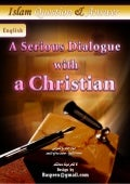 A Serious Dialogue With A Christian (Islam Q&A)