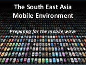 Understanding South East Asia mobile market behaviour 20140913