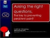 Asking The Right Questions - they key to preventing persistent pain?