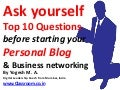 Ask yourself Top 10 Questions before starting your Personal Blog & Business networking