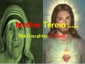 Mother Teresa ( Goddess for the man...