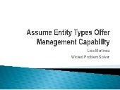 Assume entity types offer management capability