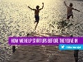 A startup education prior to diving in