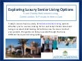 Exploring Luxury Senior Living OptionsFrom Florida Retirement Living Communities To Private In Home Care