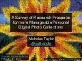 A Survey of Research Prospects for more Manageable Personal Digital Photo Collections