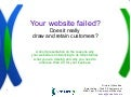 Your website failed? - Does it really draw and retain customers?