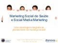 Marketing Social Saude & Social Media at a glance RM09