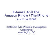 The Amazon Kindle, the iPhone and t...