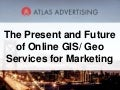 The Present and Future of GIS and Geospatial Online