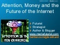 Attention, Money and the Future of the Internet (Gerd Leonhard at Internet Hungary)
