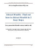Attract wealth -  find out how to attract wealth in 3 easy steps
