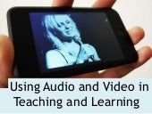 Using Audio and Video in Teaching a...