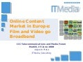 Online Content Model in Europe: Film and Video go Broadband